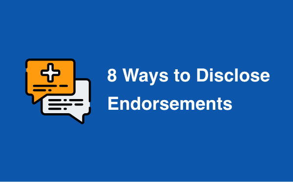 8 Ways to Disclose Endorsements