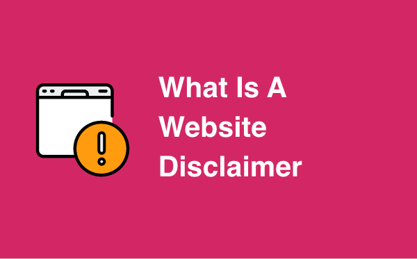 What Is What Is A Website Disclaimer