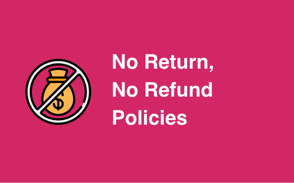 What should you say in your Return/Refund Policy if your ecommerce store doesn't offer returns or refunds on purchased items.