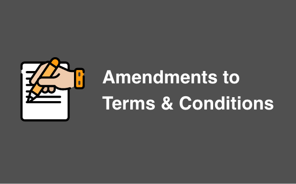Amendments to Terms & Conditions