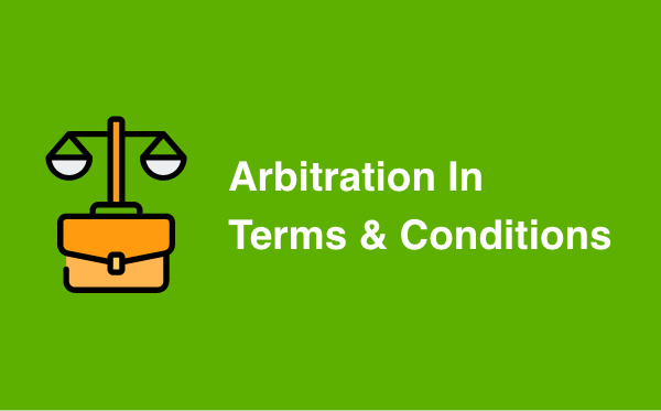Arbitration in Terms & Conditions