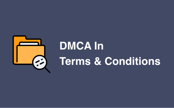DMCA in Terms & Conditions