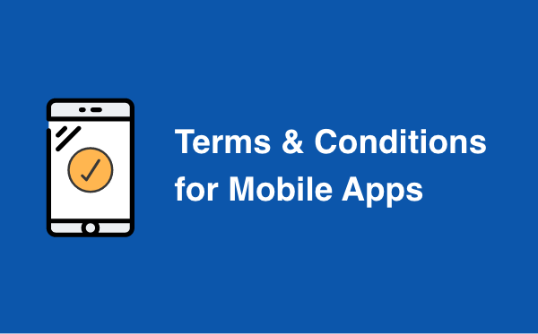 Terms & Conditions for Mobile Apps