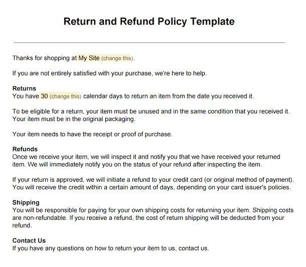 Our Return & Refund Policy template lets you get started with a Return and Refund Policy agreement. This template is free to download and use. This template is free to download and use. According to TrueShip study, over 60% of customers review a Return/Refund Policy before they make a .