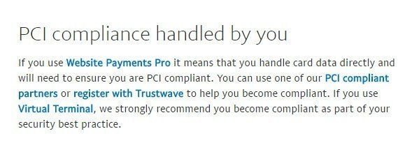 The Website Payments Pro means you need to be PCI Compliant