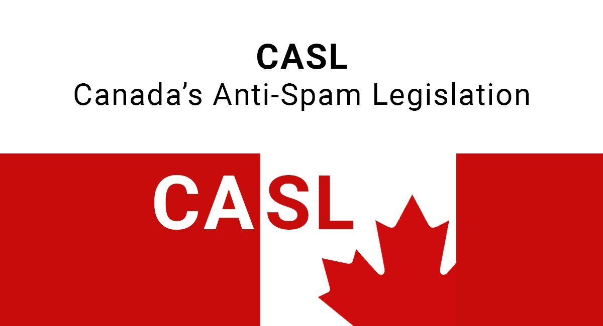CASL: Canada's Anti-Spam Legislation