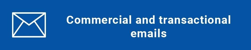 Commercial and transactional emails