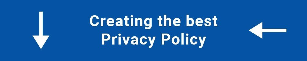 Creating the best Privacy Policy