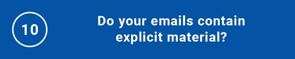 Do your emails contain explicit material?