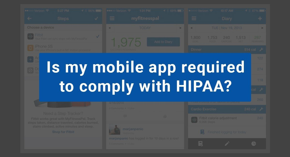 Is my mobile app required to comply with HIPAA?