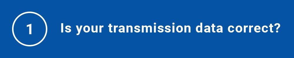 Is your transmission data correct?