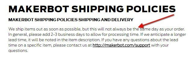 Makerbot Shipping Policies: Allow for 2-3 business days