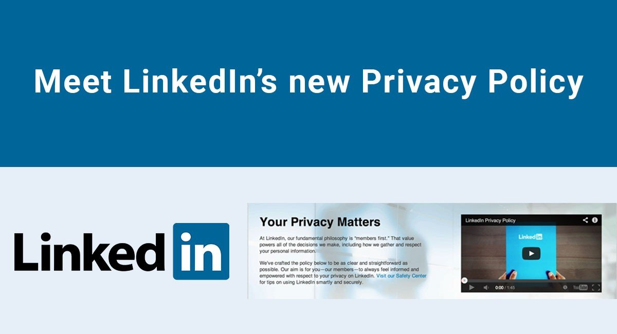 Meet LinkedIn's new Privacy Policy