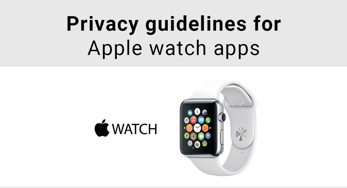Privacy guidelines for Apple Watch apps
