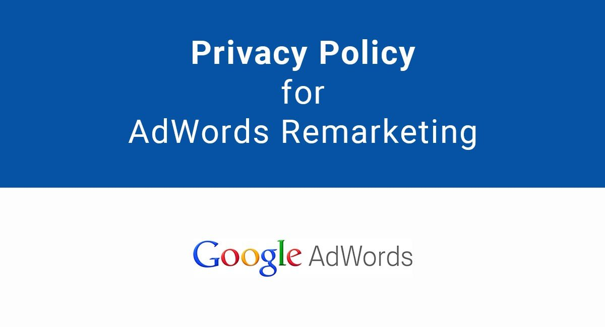 Privacy Policy: Privacy Policy For AdWords Remarketing