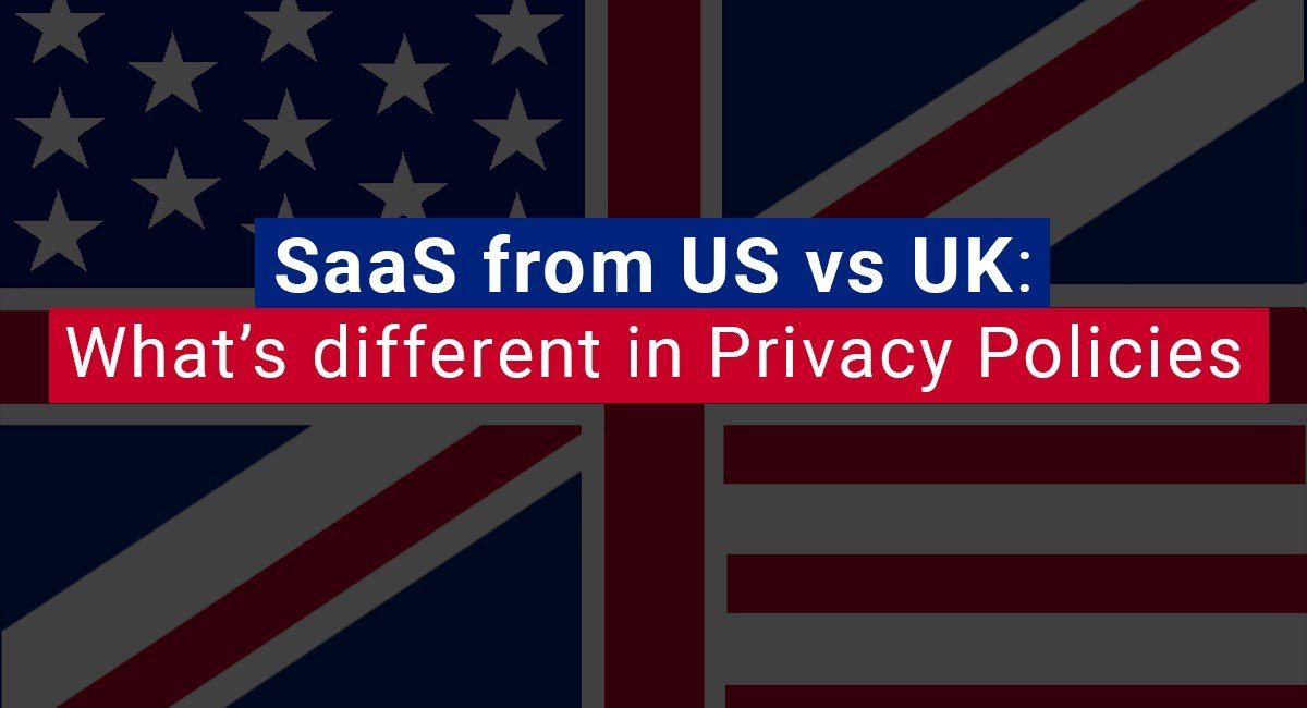 Image for: SaaS from US vs UK: What's different in Privacy Policies