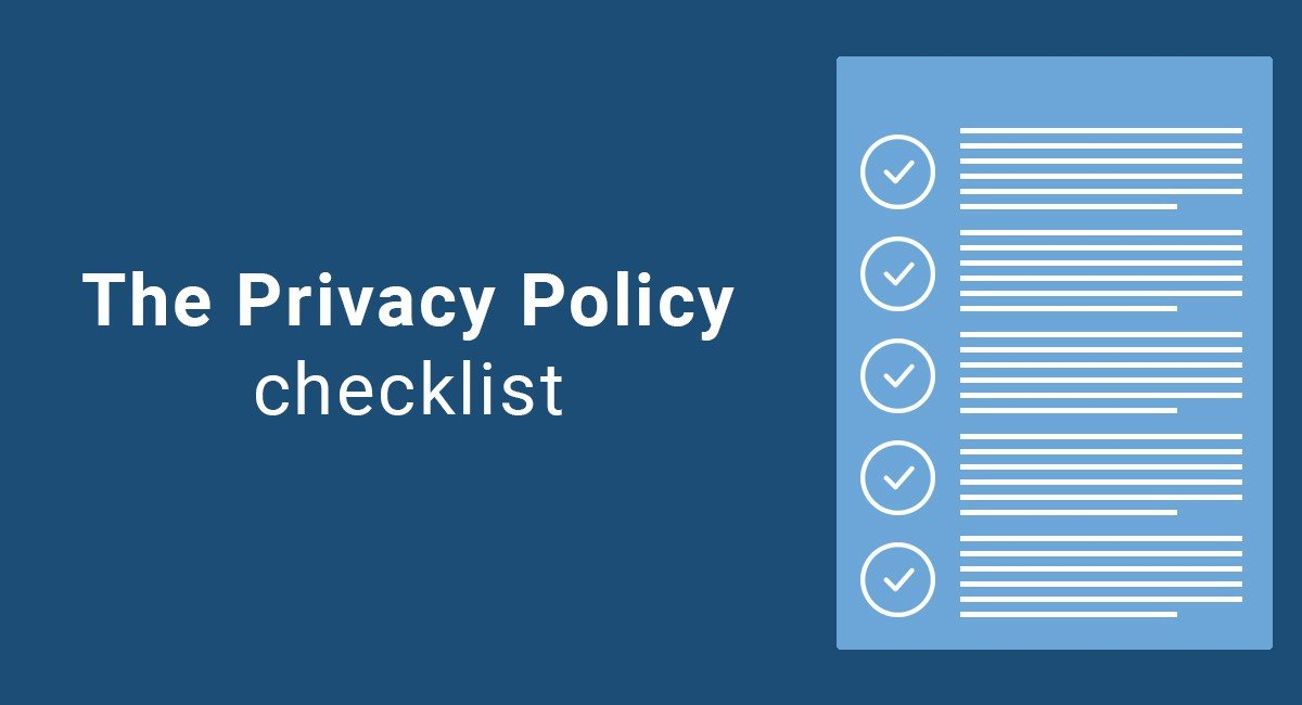 Privacy Policy: The Privacy Policy Checklist