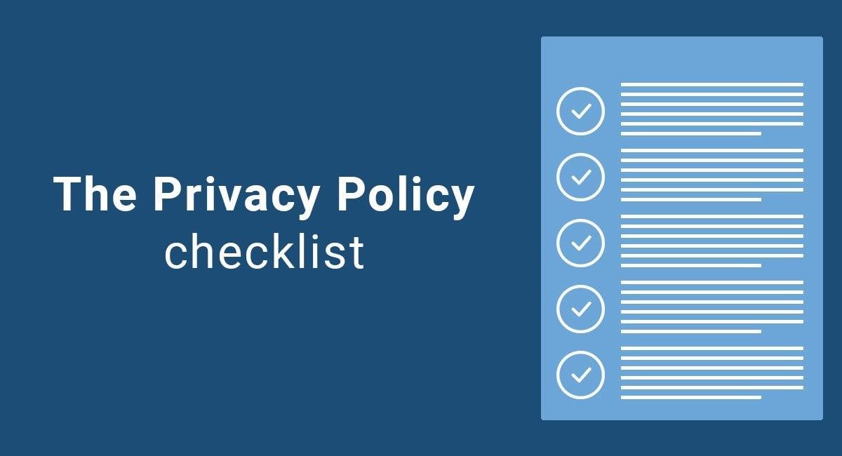 The Privacy Policy Checklist