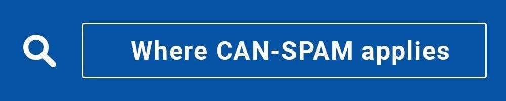 Where CAN-SPAM applies
