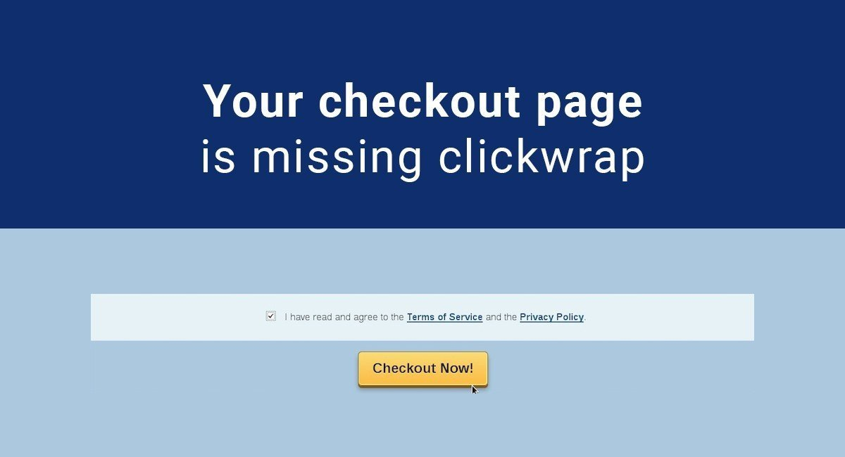 Your checkout page is missing clickwrap