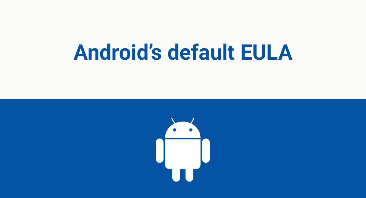 Image for: Android's Default EULA
