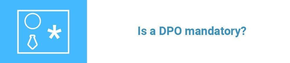 Is a DPO mandatory?