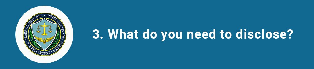 3. What do you need to disclose?