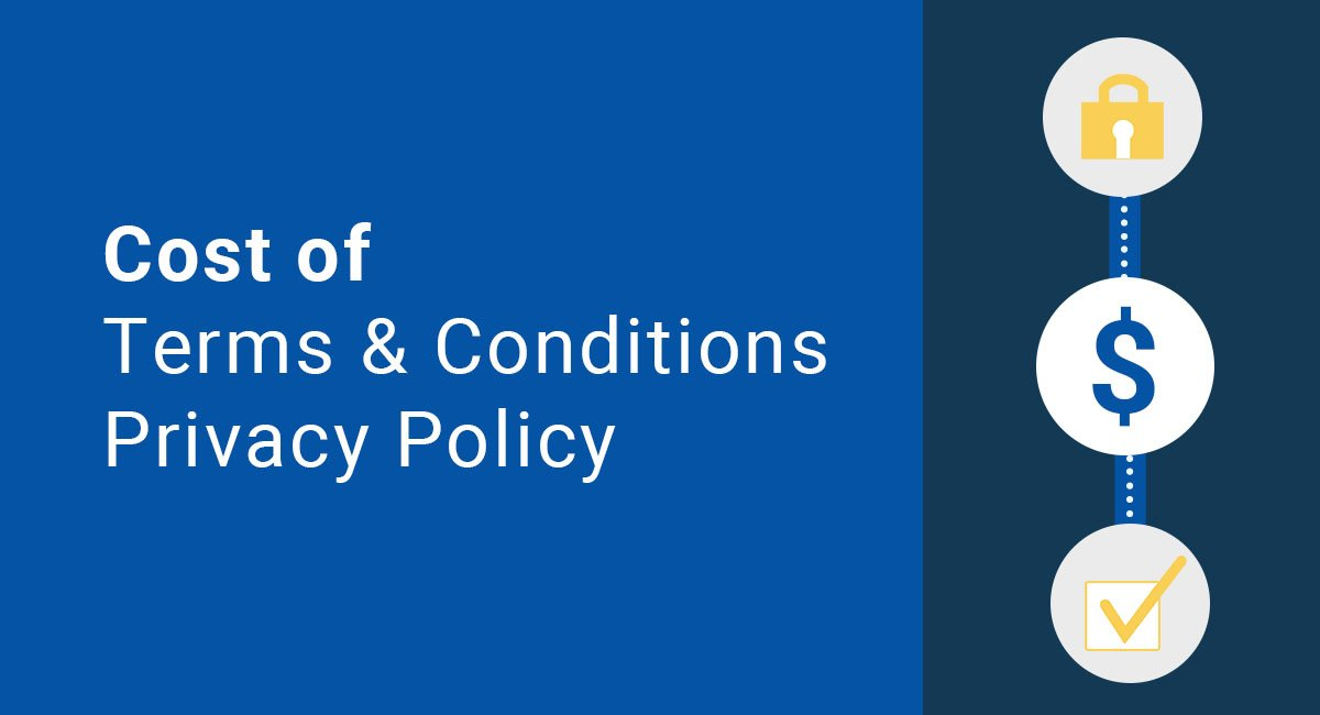 Cost of Terms & Conditions and Privacy Policy