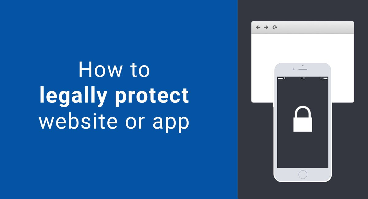 How to Legally Protect Your Website or App