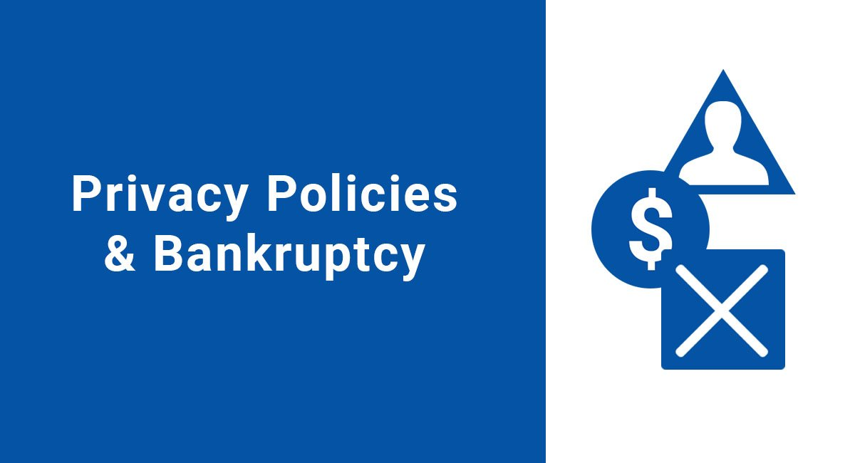 Image for: Privacy Policies & Bankruptcy