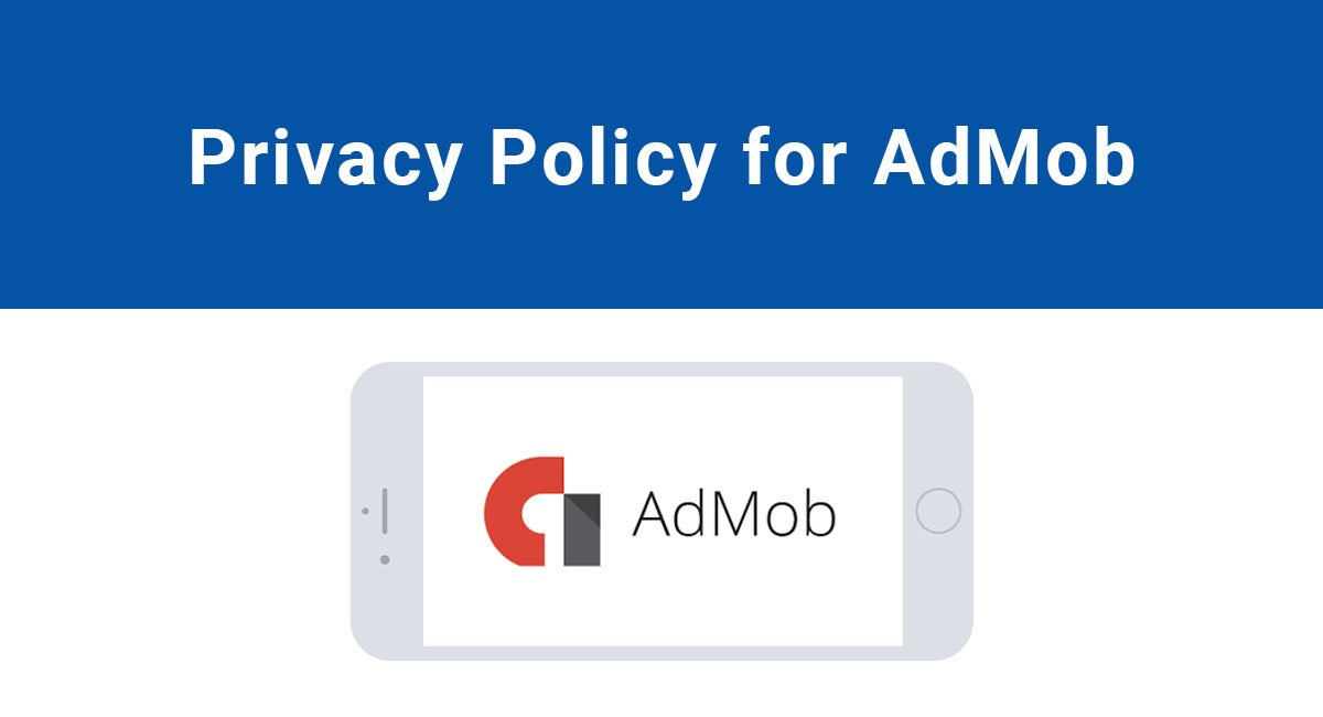 Privacy Policy for AdMob - TermsFeed