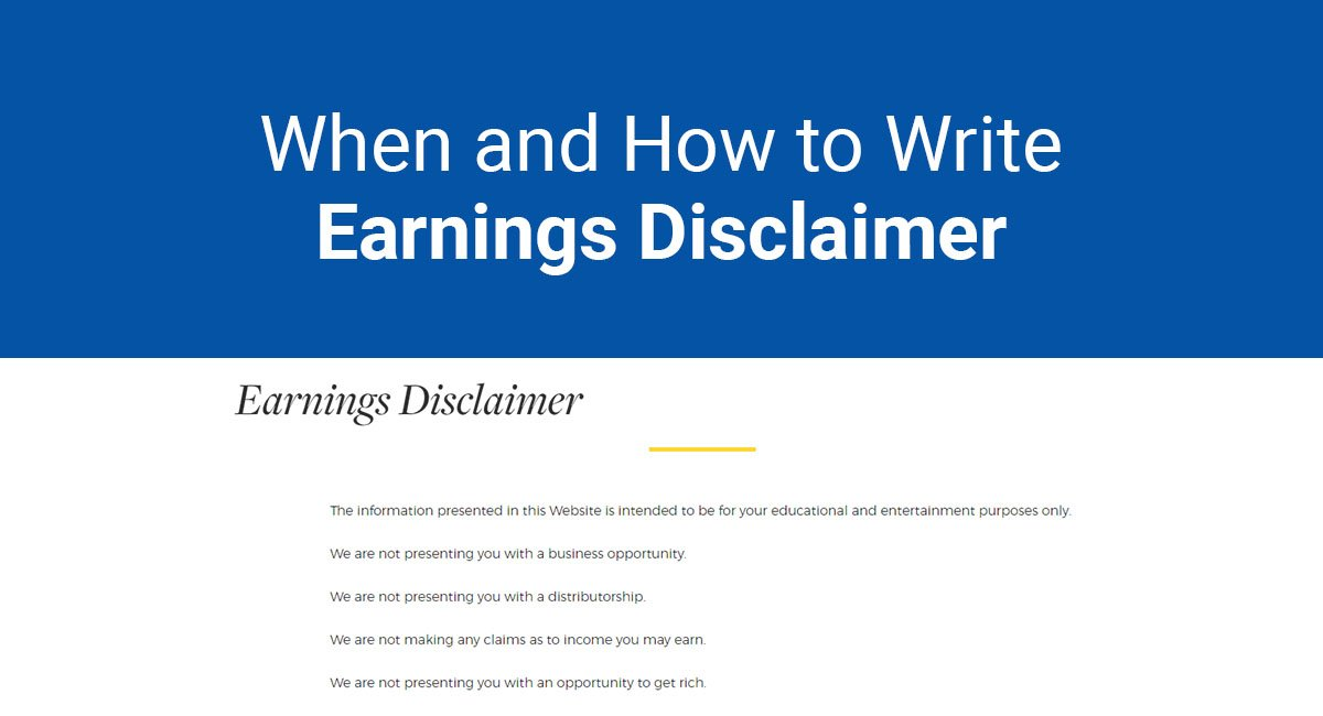 Earnings Disclaimer >> When And How To Write An Earnings Disclaimer Termsfeed