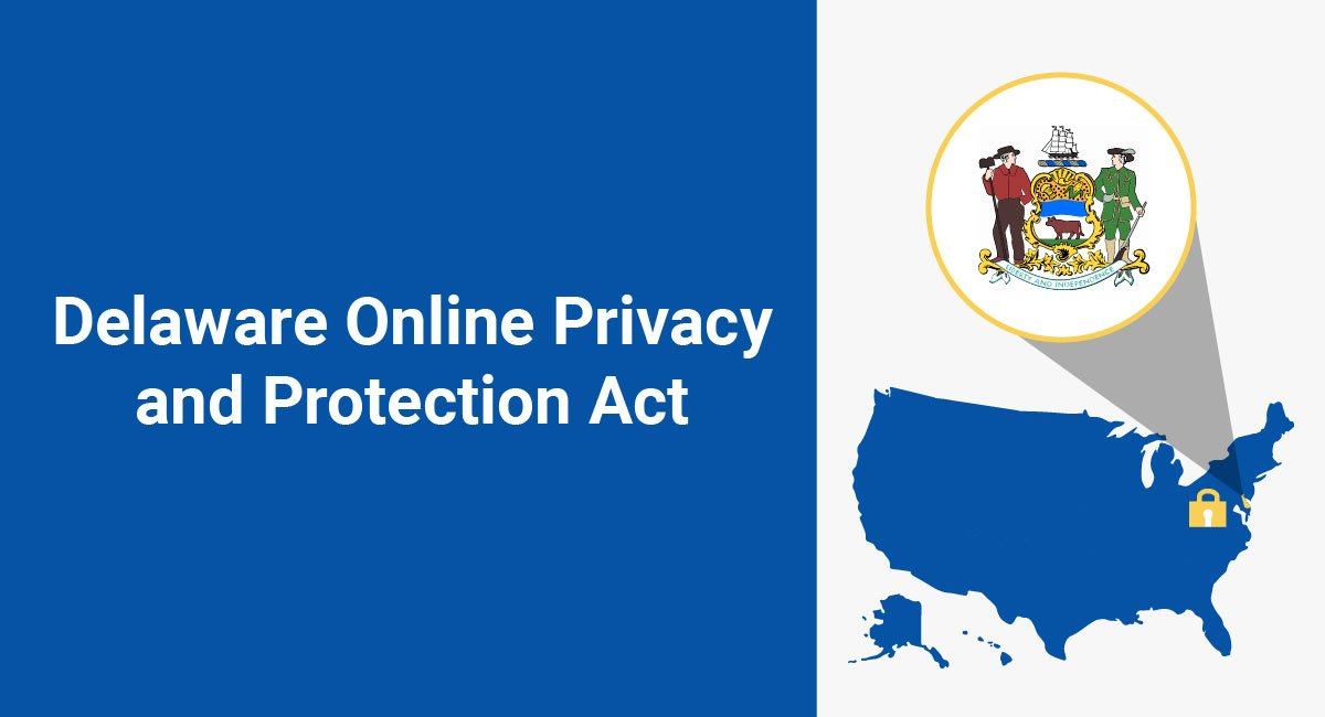 The Delaware Online Privacy and Protection Act