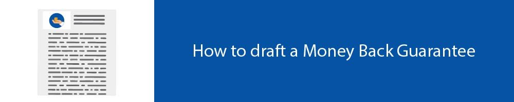 How to draft a Money Back Guarantee