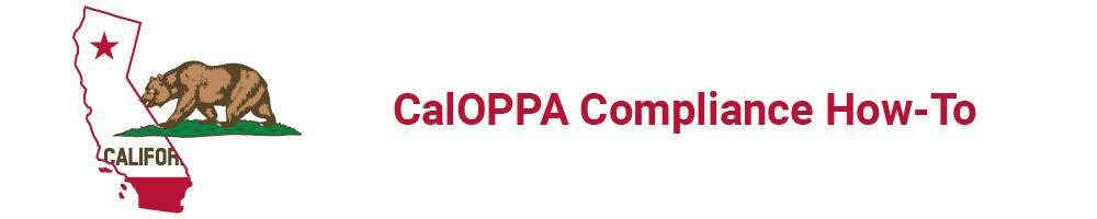 CalOPPA Compliance How-To