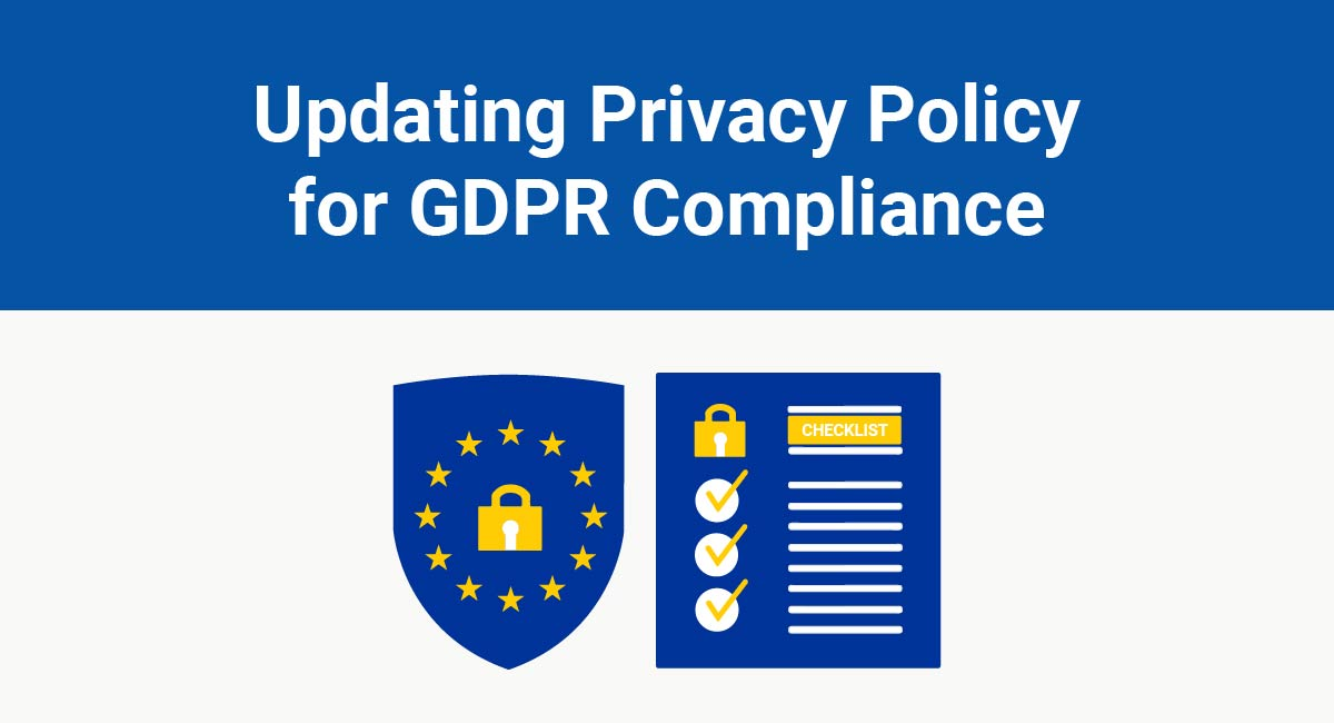 How The Gdpr Affects Business Privacy Policies And Practices Termsfeed