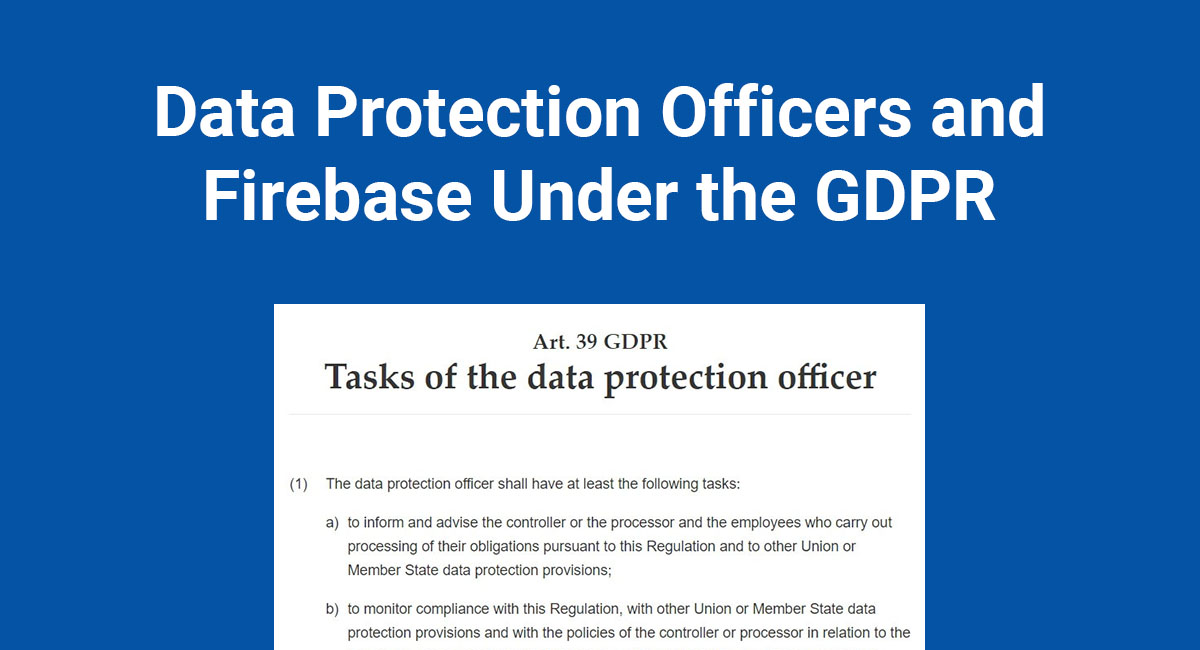 Data Protection Officers and Firebase Under the GDPR