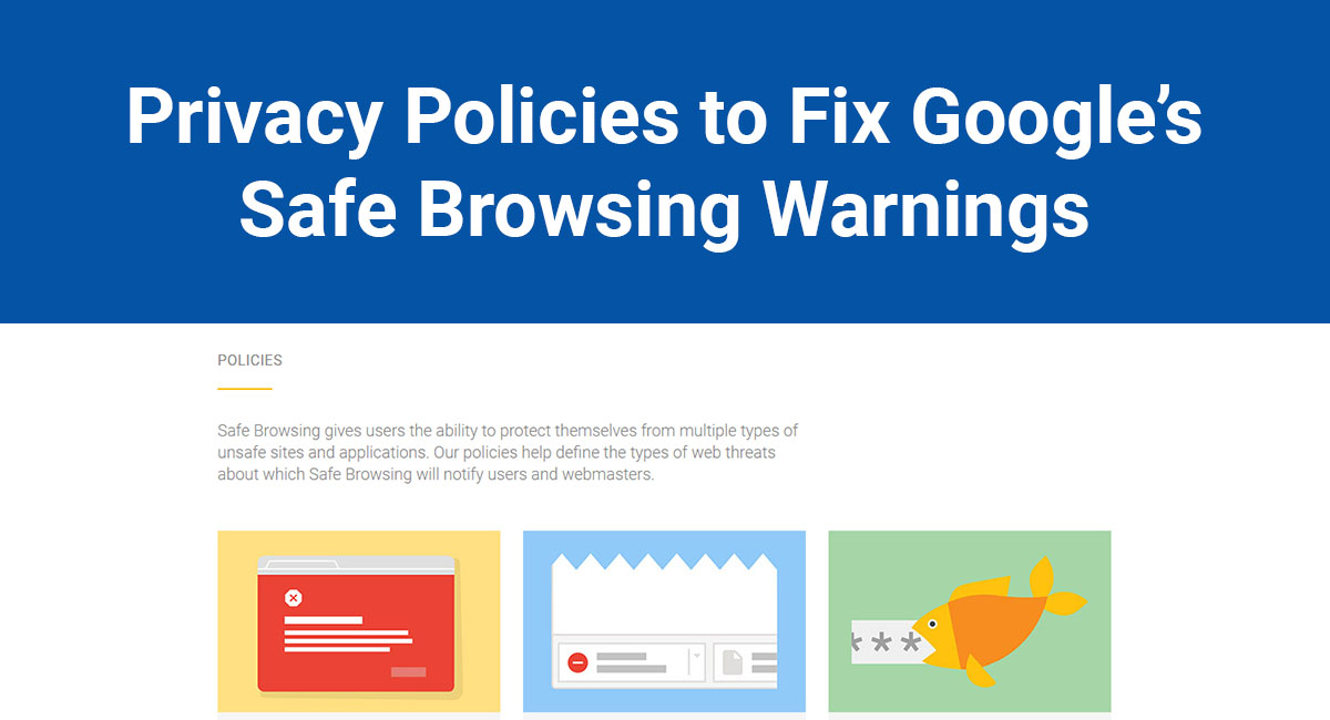 Image for: Privacy Policies to Fix Google's Safe Browsing Warnings