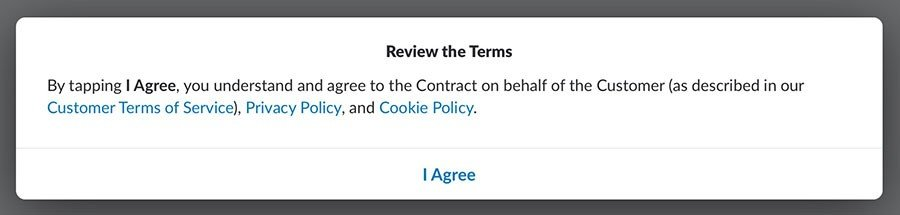 "Slack's Review the Terms consent box with ""I Agree"" - clickwrap"