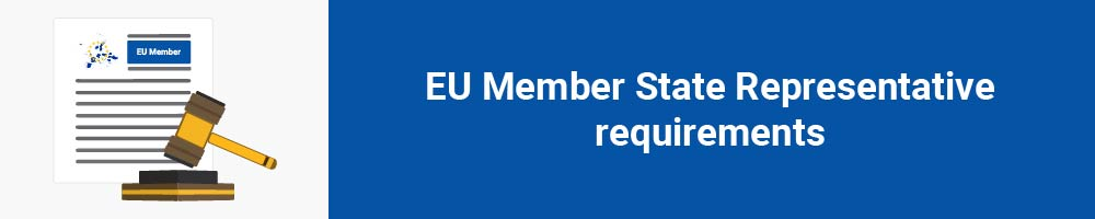 EU Member State Representative requirements