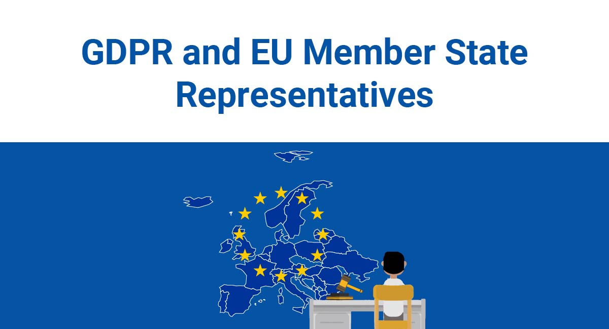 Image for: GDPR and EU Member State Representatives