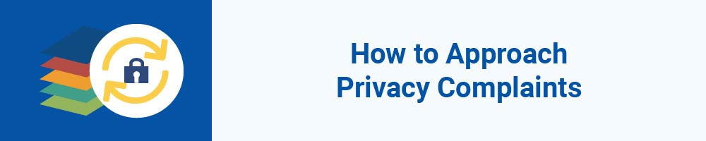 How to Approach Privacy Complaints