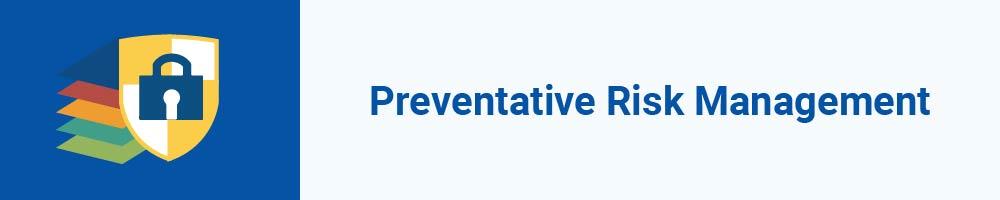 Preventative Risk Management