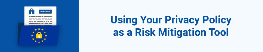 Using Your Privacy Policy as a Risk Mitigation Tool
