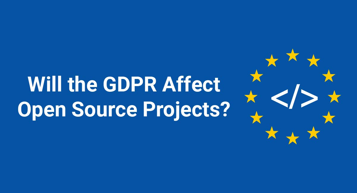 Image for: Will the GDPR Affect Open Source Projects?
