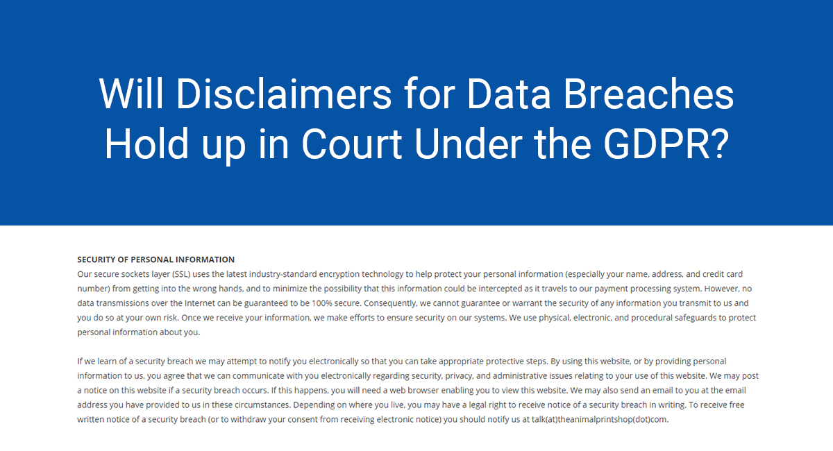 Image for: Will Disclaimers for Data Breaches Hold up in Court Under the GDPR?