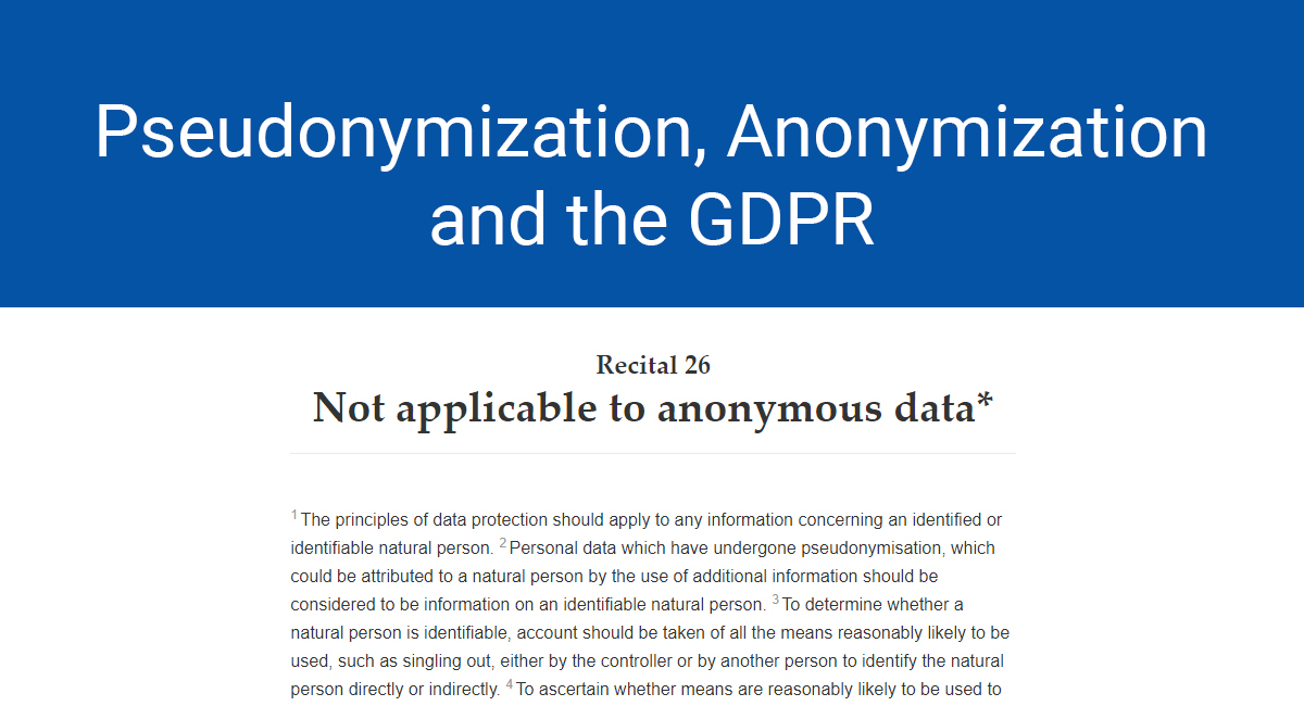 Pseudonymization, Anonymization and the GDPR