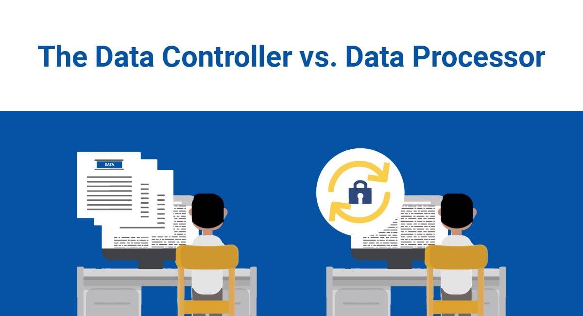 GDPR Data Controller vs. Data Processor