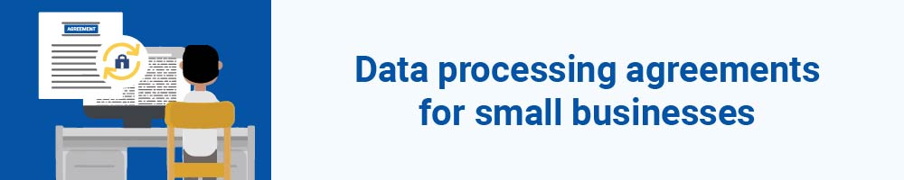 Data processing agreements for small businesses