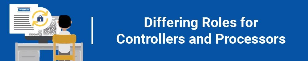 Differing Roles for Controllers and Processors